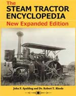 Steam Tractor Encyclopedia by Dr. Robert T. Rhode and John. F. Spalding